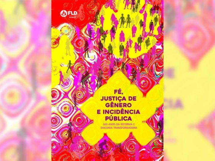 FLD lança publicação Fé, Justiça de Gênero e Incidência Pública – Reforma e Diaconia Transformadora
