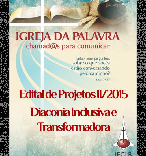 Edital de Projetos II/2015 – Diaconia Inclusiva e Transformadora