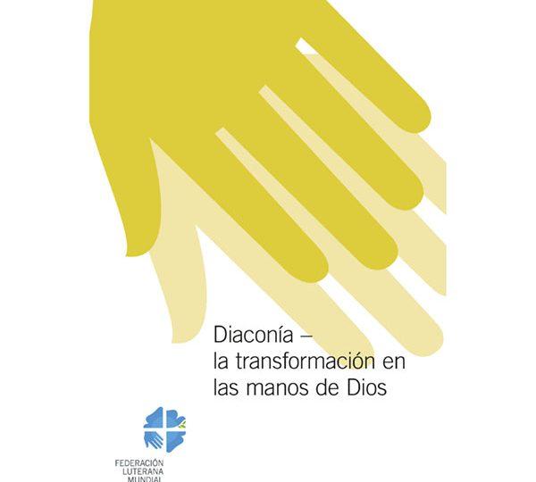 Diaconía – la transformación en las manos de Dios