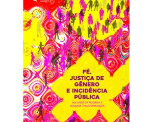 Fé, Justiça de Gênero e Incidência Pública: 500 Anos da Reforma e Diaconia Transformadora