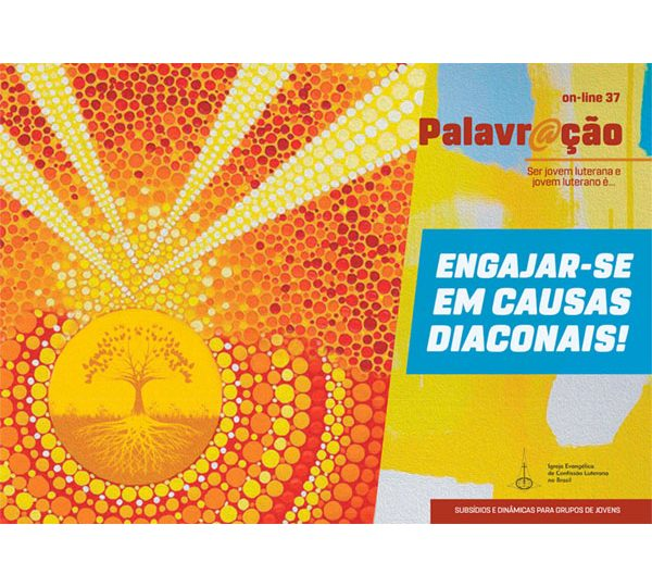 Palavr@ção 37 – Envolver-se em causas diaconais